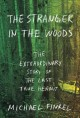Go to record The stranger in the woods : the extraordinary story of the...